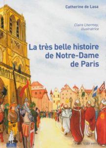 Couverture d'ouvrage: La très belle histoire de Notre-Dame de Paris