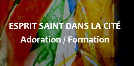 Adoration/Formation : St Esprit dans la vie de la cité