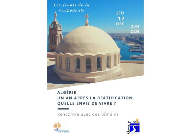 Jeudi de la cathédrale le 12 décembre à 20h : Algérie, 1 an après la béatification