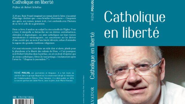 """Jeudi de la Cathédrale le 21 novembre : """"Catholique en liberté"""", de René Poujol"""