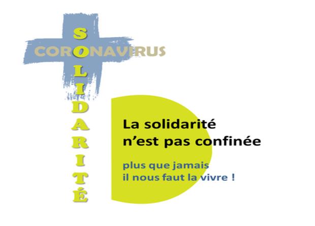 La solidarité n'est pas confinée : plus que jamais il nous faut la vivre !