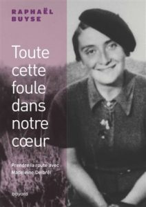 Couverture d'ouvrage: Toute cette foule dans notre coeur : prendre la route avec Madeleine Delbrêl