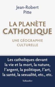 Couverture d'ouvrage: La planète catholique : une géographie culturelle