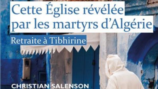 Visio-conférence mardi 8 décembre : Cette Église révélée par les martyrs d'Algérie