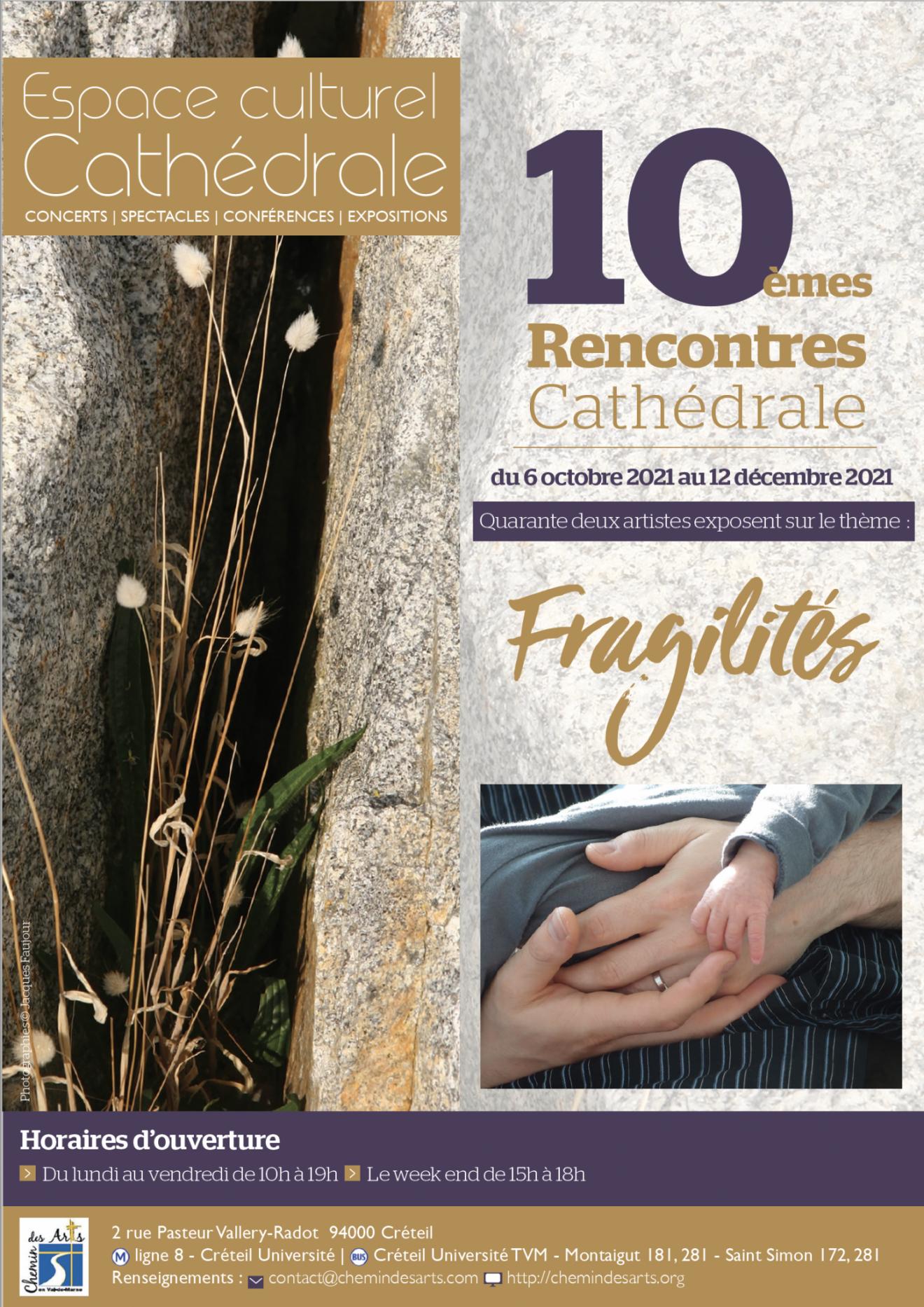 10ème Rencontres Cathédrales sur le thème de la Fragilité du 6 octobre au 12 décembre 2021
